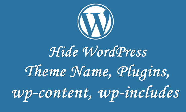 Hide WordPress theme name, plugins, wp-content, wp-includes