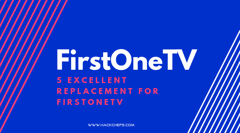 FirstOneTv Is No More - 5 Excellent Replacement for FirstOneTv