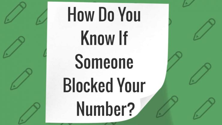 how do you know if someone blocked your number