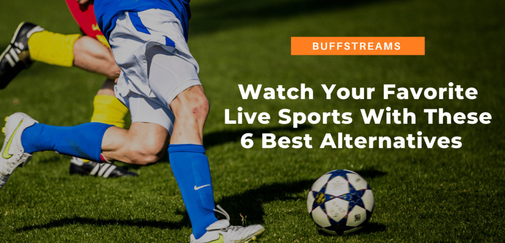 Buffstreams and 6 best alternatives